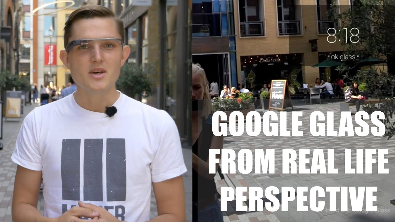 google glass from real life perspective what is it what do you