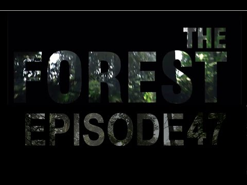 The Forest Episode 47