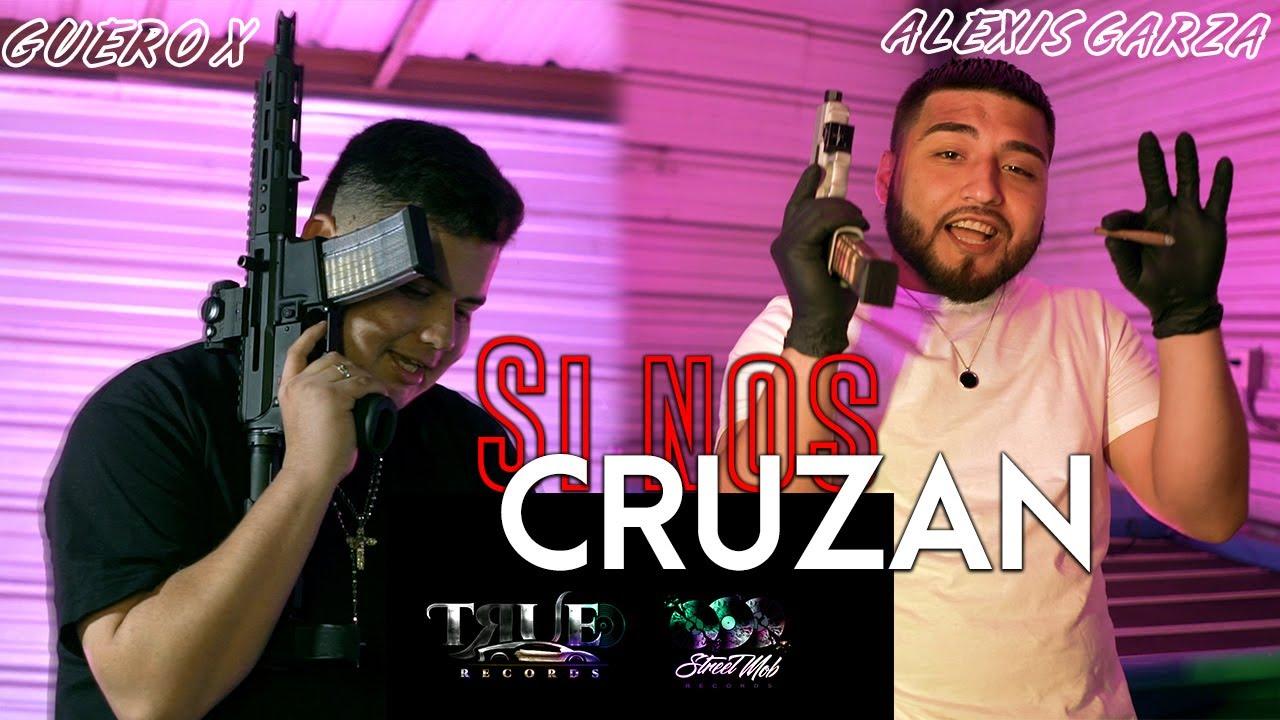 Guero X  Alexis Garza - Si Nos Cruzan [Video Oficial]