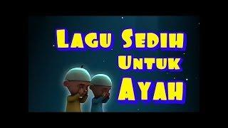 Upin & Ipin Nyanyi Lagu Rindu ayah - (Syedih Banget)