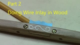 Tools and Tips For Doing Wire Inlay In Wood