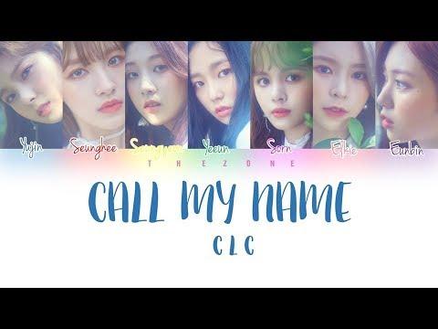 CLC (씨엘씨) – Call My Name [Color Coded Lyrics] (ENG/ROM/HAN)