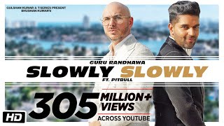 Download SLOWLY SLOWLY | Guru Randhawa ft. Pitbull | Bhushan Kumar | DJ Shadow, Blackout, Vee, DJ MoneyWillz Mp3 and Videos