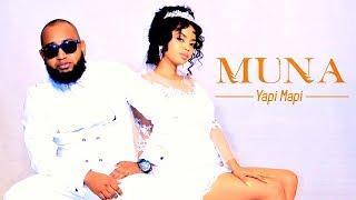 Yapi Mapi - Muna   ሙና - New Ethiopian Music 2019 (Official Video)