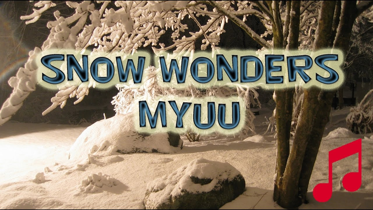 SNOW WONDERS myuu DARK HOLIDAY MUSIC VIDEO