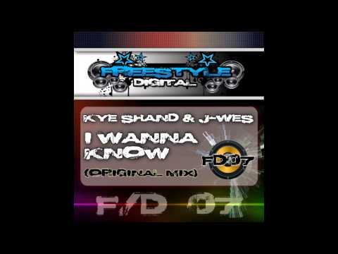 J-Wes, Kye Shand - I Wanna Know (Original Mix) [Freestyle Digital Recordings]