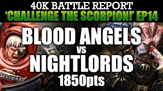 Blood Angels vs Night Lords Warhammer 40K Battle Report CTS14: BROKEN ARROW! 1850pts | HD