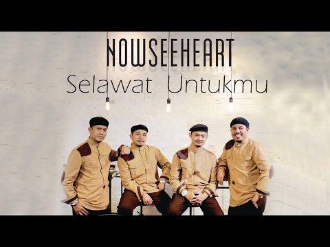 NOWSEEHEART - Selawat Untukmu (Official Lyric Video)