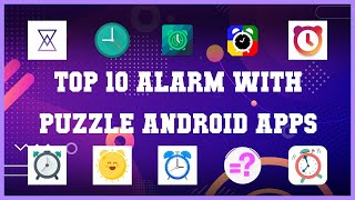 Top 10 Alarm with Puzzle Android App | Review screenshot 1