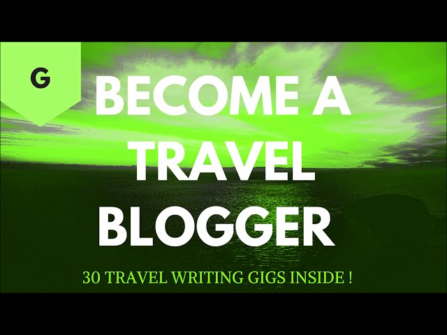 How to Become a Travel Blogger - Gigs @ Home