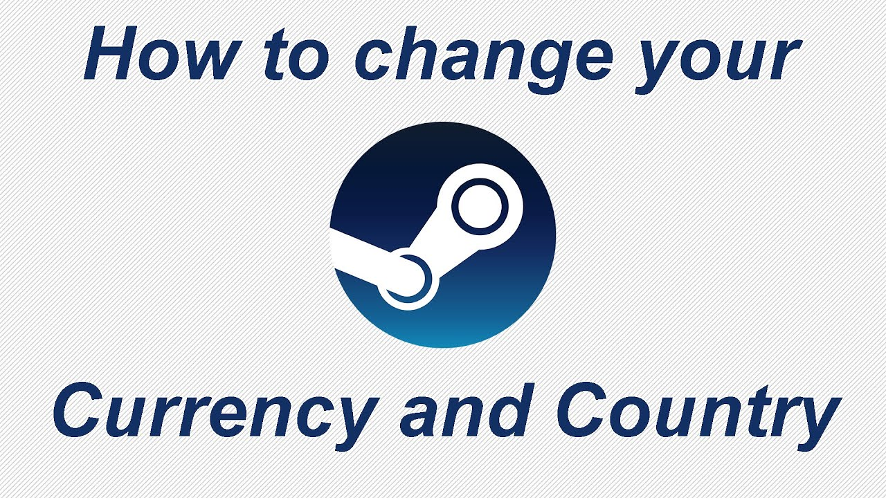 How To Change Currency On Steam Youtube