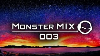 Monster Mix 003 - Best of March 2017  [Big Room/Electro/Hardstyle/Electro/Bass House/Trap/EDM]