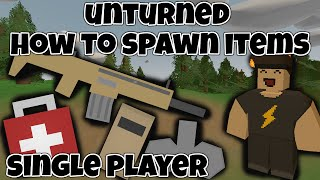 Unturned How To Spawn Items Single Player 3.0