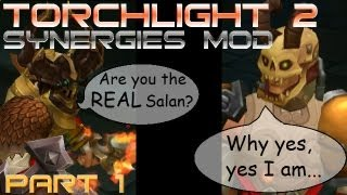 Torchlight 2 Synergies Mod Featuring Salan: All About Leveling #1