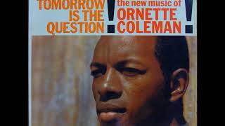 Ornette Coleman  - Tomorrow is the Question ( Full Album )