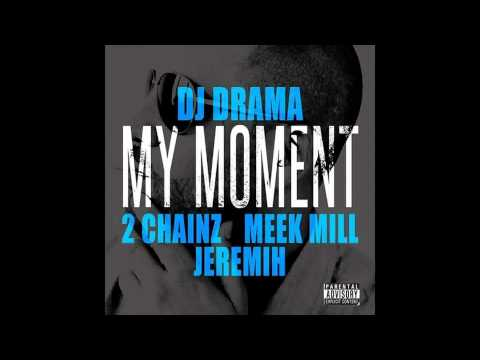 2 Chainz  My Moment Ft Meek Mill & Jeremih