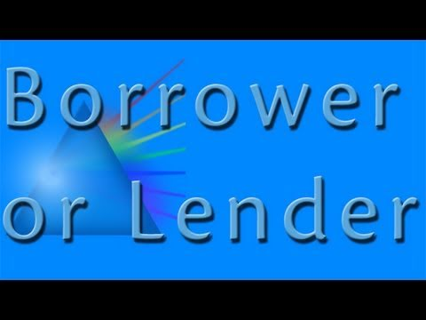 neither a borrower nor a lender Neither a borrower nor a lender be for loan oft loses both itself and friend, and borrowing dulls the edge of husbandry.