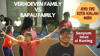VERHOEVEN FAMILY VS BAPAU FAMILY  - TANDING BASKET !!!