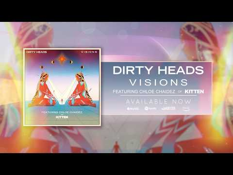 Dirty Heads - Visions feat. Chloe Chaidez of Kitten