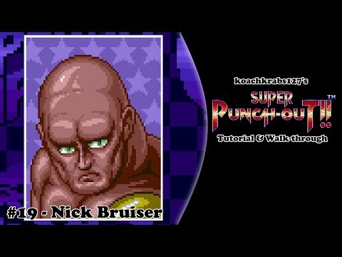Super Punch-Out!! Tutorial (Part 19 Of 20) - Nick Bruiser