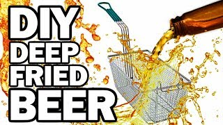 DIY DEEP FRIED BEER - Man Vs Fryer