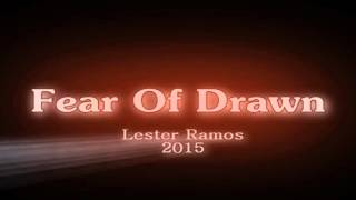 Fear Of Drawn -  Lester Ramos