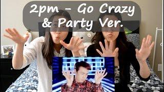 2PM - GO CRAZY! (미친거 아니야?) MV and Party Reaction Rextine