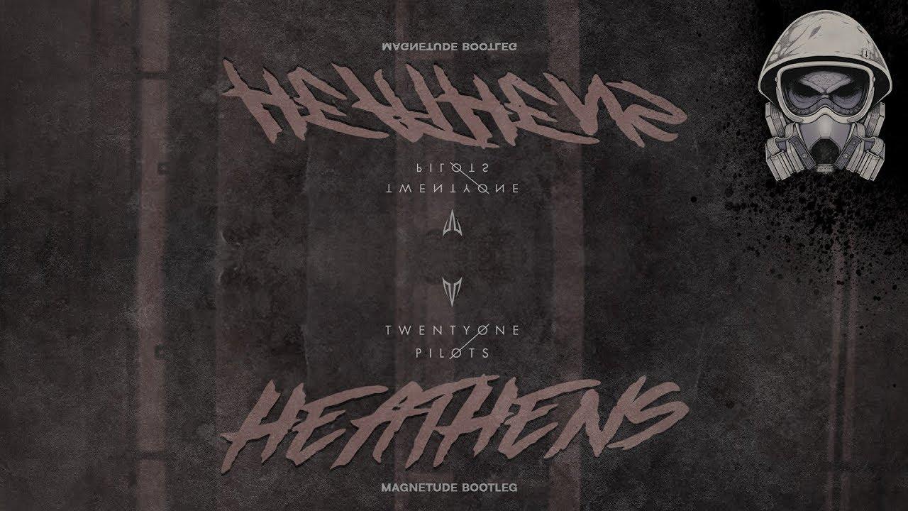 20 One Pilots Heathens twenty one pilots - heathens (magnetude bootleg) [free download]