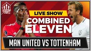 Man United vs Tottenham   COMBINED 11 DEBATE