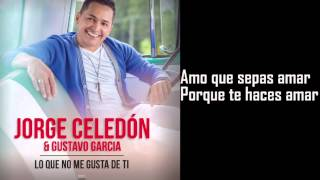 Jorge Celedón & Gustavo García - Lo Que No Me Gusta de Ti  (Con Letra)