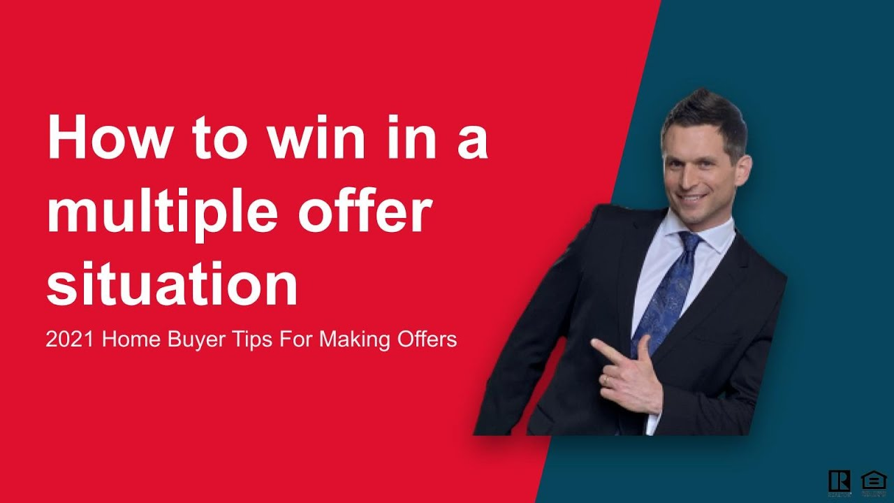 How To Win A Multiple Offer Situation - Home Buying Tips 2021