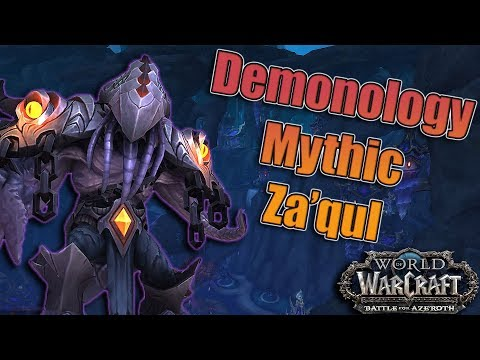 BFA - 8.2 The Eternal Palace Mythic Za'qul Kill! Demonology Warlock POV!