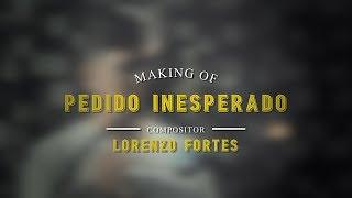 Baixar Making Of - Pedido Inesperado (Lorenzo Fortes)