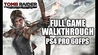 tomb Raider Definitive Edition Gameplay Walkthrough Full Game - PS4 Pro 60FPS 1080p - No Commentary