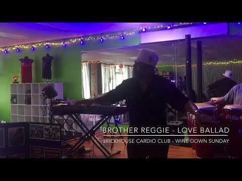 Love Ballad - Brother Reggie