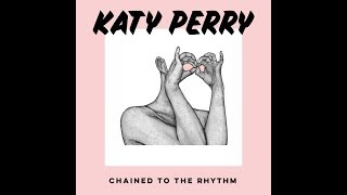 Chained To The Rhythm (Solo/No Rap Version) - Katy Perry