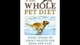 The Whole Pet Diet - Book Review - A Pet Lovers MUST Have