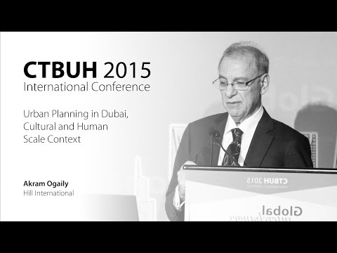 "CTBUH 2015 New York Conference - Akram Ogaily, ""Urban Planning in Dubai"""