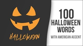 100 Halloween Words with American Accent - American English Pronunciation