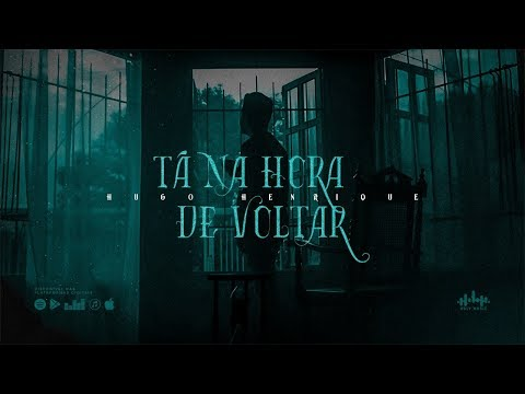 Hugo Henrique - Tá Na Hora De Voltar | HD