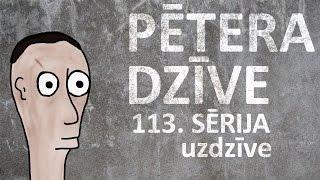 Pētera dzīve - uzdzīve (113. sērija)