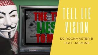 "DJ Rockmaster B ""Tell Lie Vision (feat. Jasmine)"""