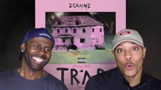 2 Chainz 4am Feat Travis Scott Reaction