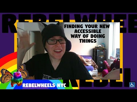 Finding Your New Accessible Way Of Doing Things (ep. 99) #DisabledYouTuber