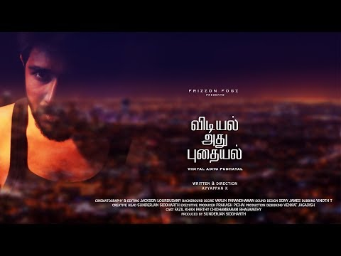 Vidiyal Adhu Pudhayal - New Tamil Short Film 2019