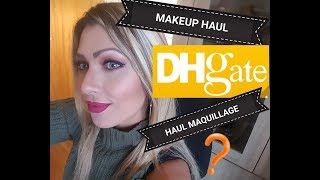 HAUL Dhgate MAKEUP????