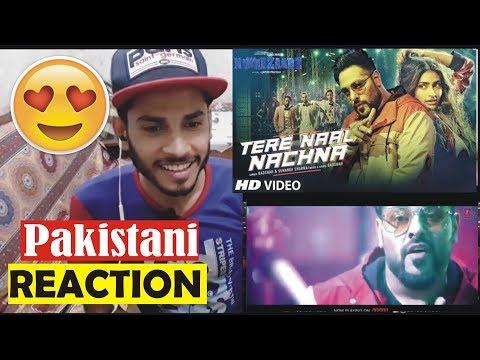 Pakistani Reaction on TERE NAAL NACHNA : Badshah , Sunanda Sharma : Latest Bollywood Songs 2018