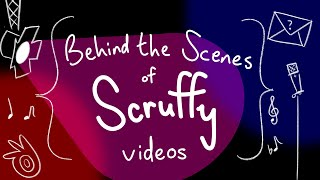 Behind the Scenes of Scruffy Videos