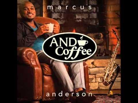 Cup of Joe (featMatt Marshak) 2015- Marcus Anderson