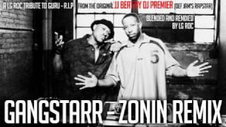 R.I.P GURU - Gangstarr - Zonin (DJ PREMIER JJ BEAT REMIX)  by LG ROC